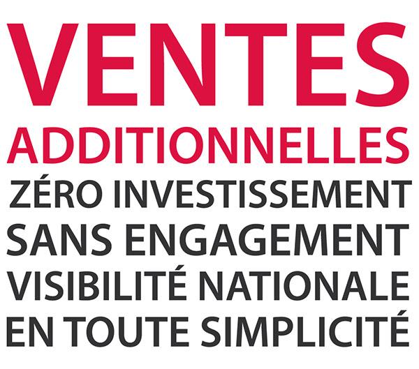 Ventes additionnelles, zéro investissement, sans engagement, visibilité nationale, en toute simplicité
